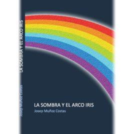 La sombra y el arco iris